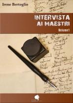 ebook_irene_bertoglio_intervista_ai_maestri_volume_uno_copertina