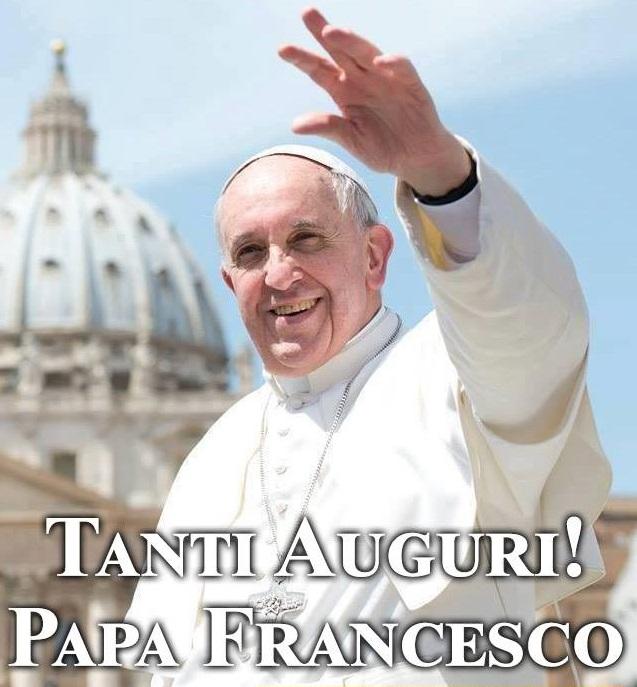 Auguri Matrimonio Papa Francesco : Buon compleanno papa francesco « una casa sulla roccia